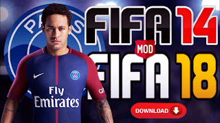 FIFA14 Mod FIFA18 Full Apk+Data OBB Fix Transfer 2018 Update Terbaru