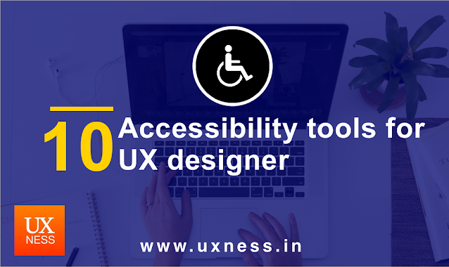Top tools to evaluate Accessibility for UX designer