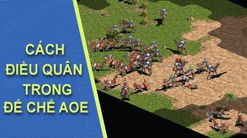 Điều quân trong vòng AOE là một trong những mẹo nhỏ với game thủ là 1 nghệ sĩ
