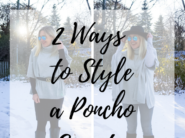 2 Ways to Style a Poncho Sweater & TFF Linkup