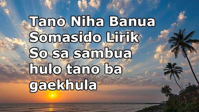 Tano Niha Banua Somasido Lirik |So sa sambua hulo tano ba gaekhula