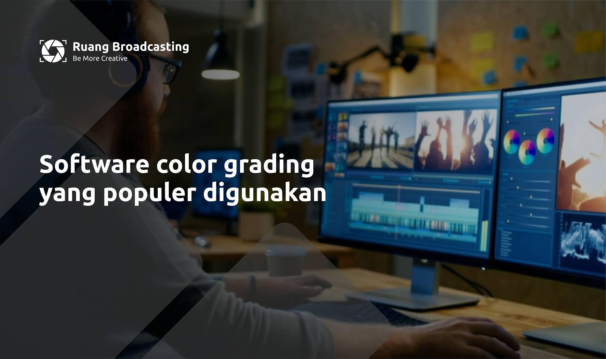 Software color grading yang populer digunakan
