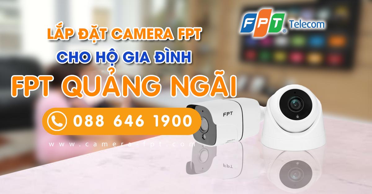 Báo giá lắp camera FPT tại Quảng Ngãi