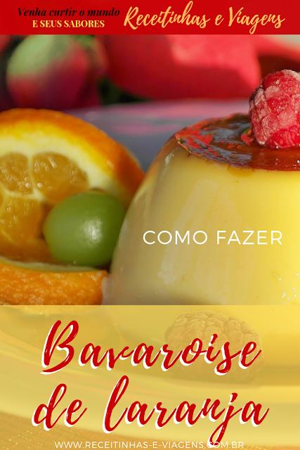Receita de bavaroise de laranja sobremesa leve