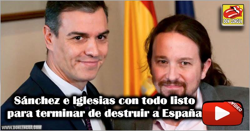 Pedro Sánchez y Pablo Iglesias firman acuerdo que destruirá a lo que queda de España