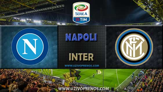 Italijanska Serija A: Napoli - Inter UŽIVO PRENOS