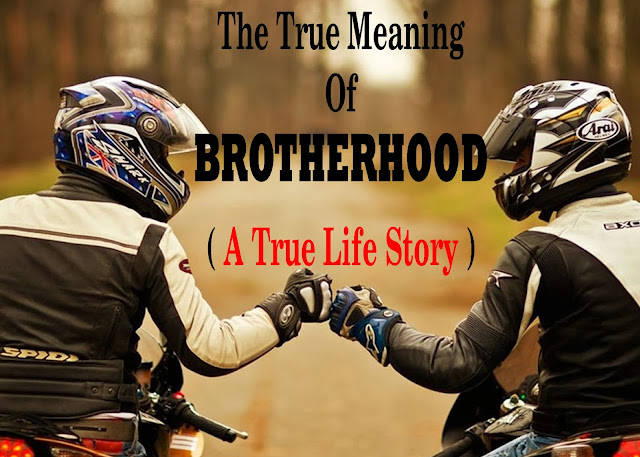 The True Meaning Of Brotherhood ( A True Life Story )