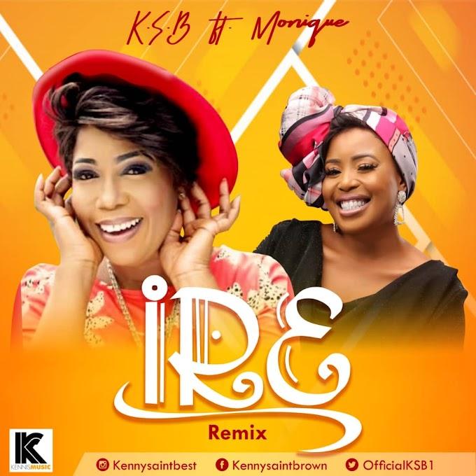 MUSIC: KSB ft Monique - Ire Remix