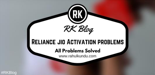 Reliance Jio Sim Activation Problems Solutions: How To Activate Reliance Jio Sim Card?