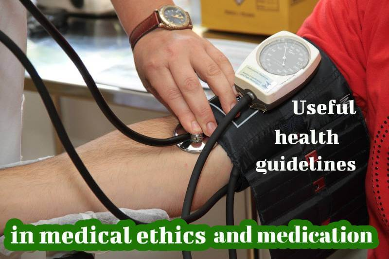Useful health guidelines in medical ethics and medication (intro)