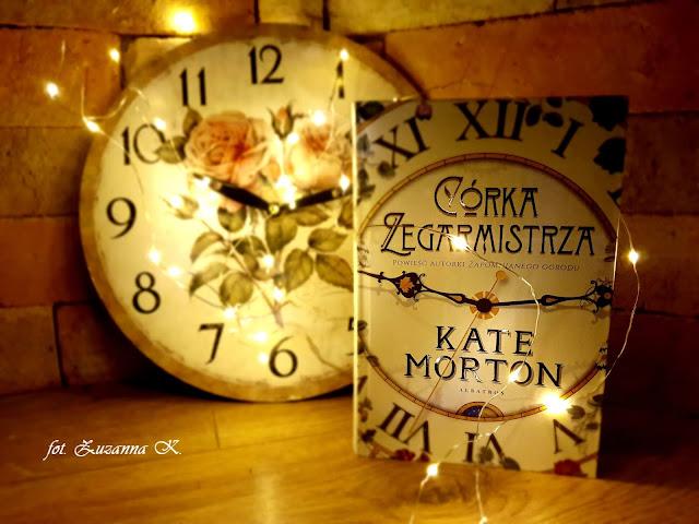 """Dom z rodzinnej opowieści i tragiczna tajemnica sprzed lat - """"Córka zegarmistrza"""" Kate Morton *Zuzanna*"""