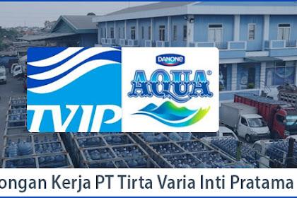 Lowongan Kerja PT Tirta Varia Inti Pratama (Distributor Aqua, VIT, Mizone dan VIT Levate)