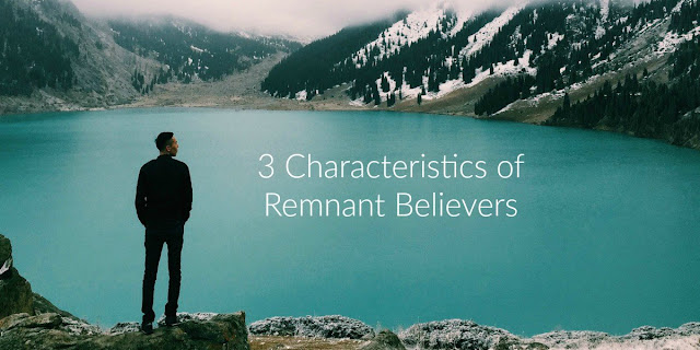 "Not everyone who calls themselves ""Christian"" is a true believer. Remnant believers have these 3 characteristics. #BibleLoveNotes #Bible #Devotions"