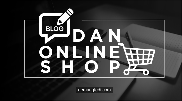 Blog dan Online Shop, Ibarat Cangkang dan Isi