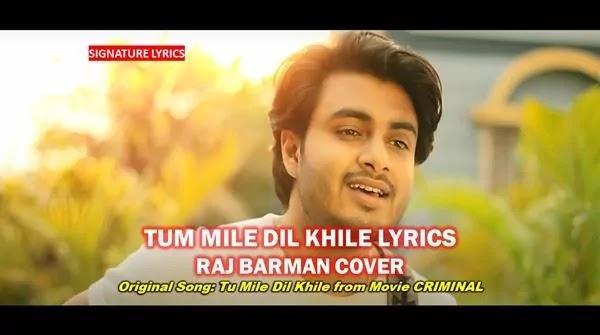 Tum Mile Dil Khile Lyrics - RAJ BARMAN | COVER