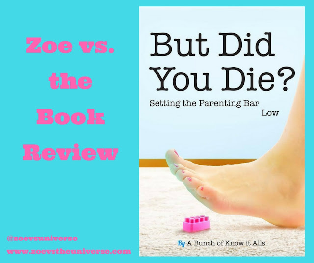 But Did You Die? Setting the Parenting Bar Low