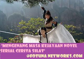 "<img src=""FORTUNA NETWORKS.COM.jpg"" alt=""Mengenang Masa Kejayaan Novel Serial Cerita Silat"">"