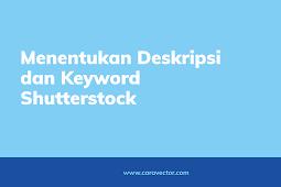 Cara tepat membuat deskripsi dan menentukan 50 keyword Shutterstock