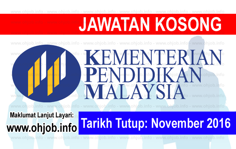 Jawatan Kerja Kosong Kementerian Pendidikan Malaysia (MOE) logo www.ohjob.info november 2016