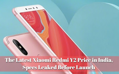 The Latest Xiaomi Redmi Y2 Price in India, Specs Leaked Before Launch, Lastbench Trick