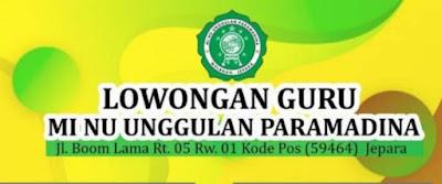 MI NU Unggulan Paramadina yang ber alamat fi Jl. Boom Lama RT 005 RW 001, Jepara sedang membuka lowongan