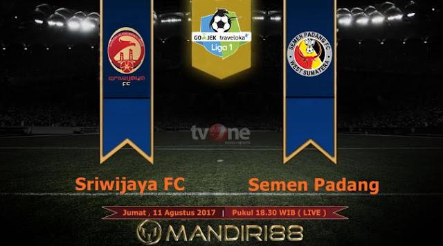 Prediksi Bola : Sriwijaya FC Vs Semen Padang , Jumat 11 Agustus 2017 Pukul 18.30 WIB @ TVONE