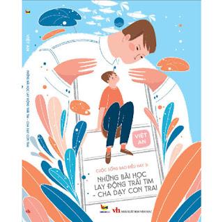 CUỘC SỐNG BAO ĐIỀU HAY 3: Những bài học giáo dục con tim - cha dạy con trai ebook PDF-EPUB-AWZ3-PRC-MOBI