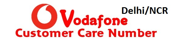 Vodafone Customer Care Number, Vodafone Customer Care Number : Delhi/NCR Toll-Free Numbers, Vodafone Customer Care, 9825098250, 9811098110.