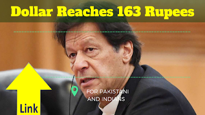 Dollar Reaches 163 Rupees with PKR and a Move for Imran Khan