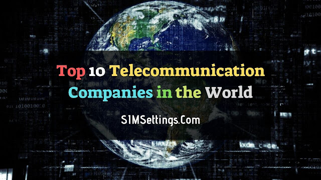 Top 10 Telecommunication Companies List in the World