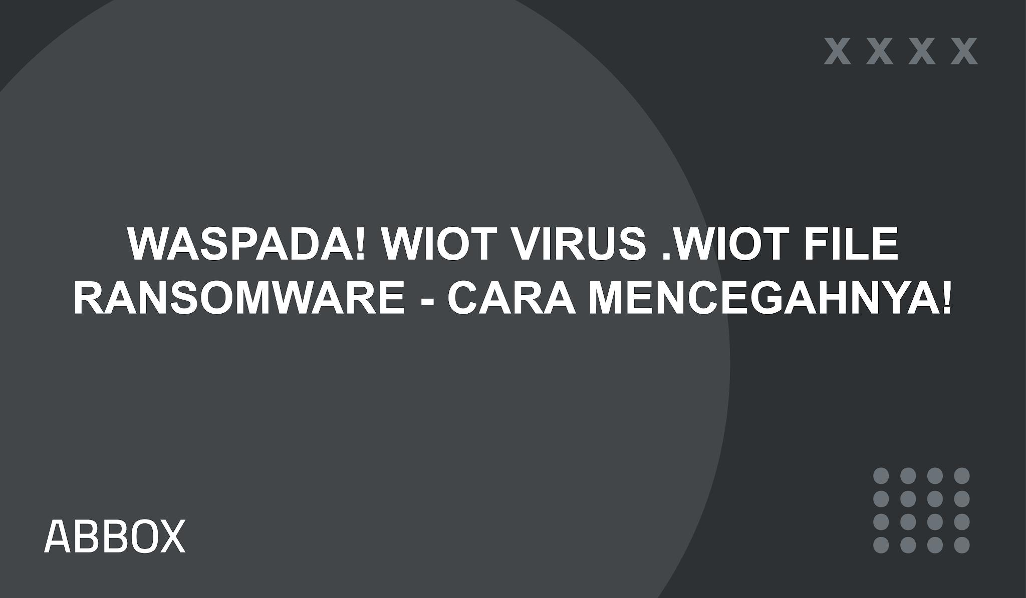 WIOT Virus (.wiot File) Ransomware – Hapus & Dekripsi File