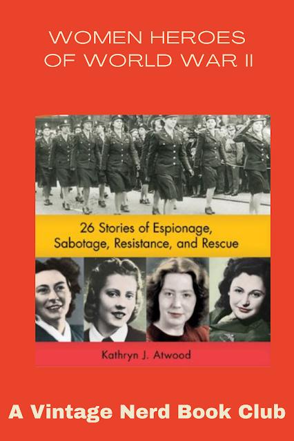 a vintage nerd book club women heroes of ww2