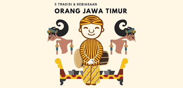 5 Tradisi dan Kebiasaan Orang Jawa Timur