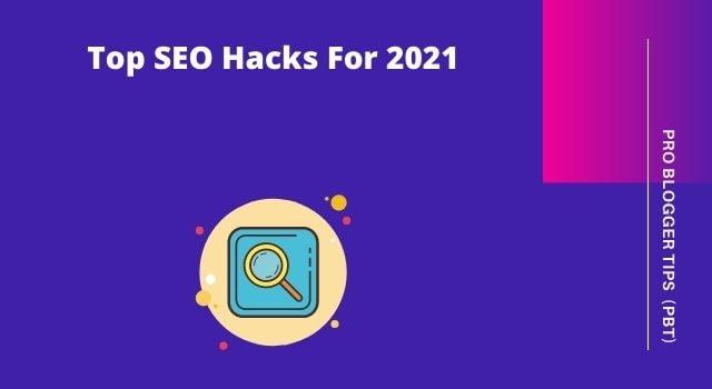 Top SEO Hacks For 2021 To Skyrocket Your Website Rankings