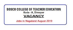 Bosco College of Teacher Education, Dimapur Recruitment 2019