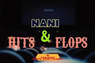 NANI HITS AND FLOPS