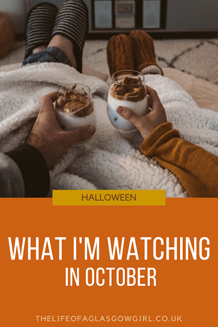 Pinterest Graphic for What I'm watching in October - What's on my to watch list in October on Thelifeofaglasgowgirl.co.uk