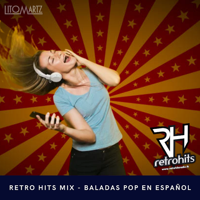 Retro Hits Mix - Baladas Pop en Español Vol. 3 - DJ Litomartz