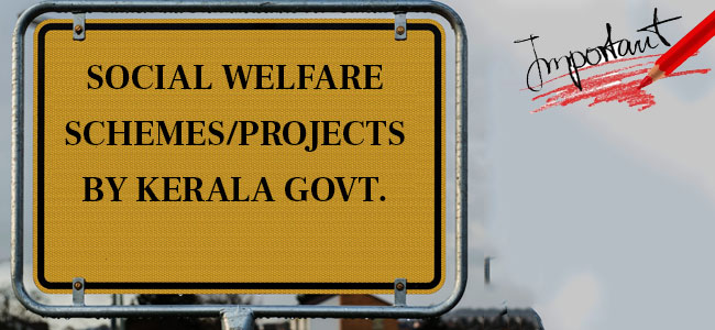 Welfare Schemes in Kerala PSC