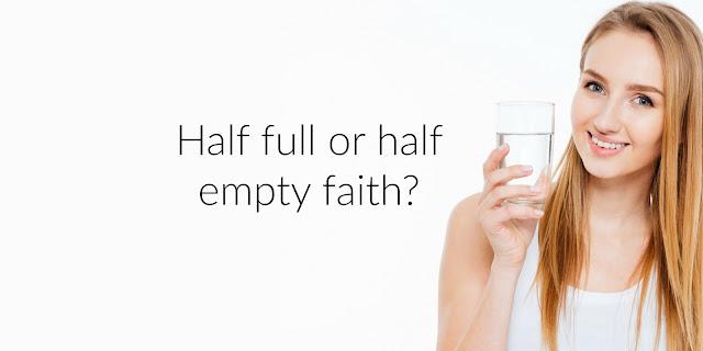 """Avoiding A """"Half Full"""" Faith - Philippians 4:4-8"""
