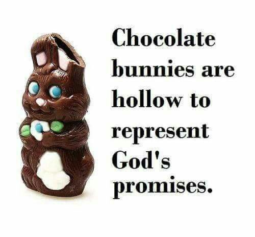 Hollow chocolate bunnies like God's promises