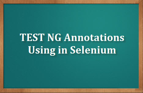 TestNG Annotations in Selenium
