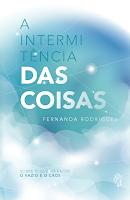 Capa do livro A Intermitência das Coisas: sobre o que há entre o vazio e o caos, de Fernanda Rodrigues (Editora Penalux)