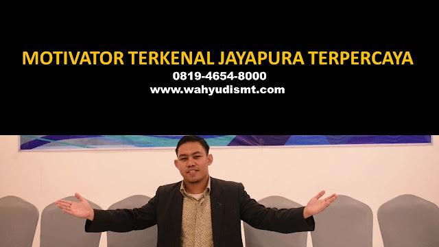 •             MOTIVATOR DI JAYAPURA  •             JASA MOTIVATOR JAYAPURA  •             MOTIVATOR JAYAPURA TERBAIK  •             MOTIVATOR PENDIDIKAN  JAYAPURA  •             TRAINING MOTIVASI KARYAWAN JAYAPURA  •             PEMBICARA SEMINAR JAYAPURA  •             CAPACITY BUILDING JAYAPURA DAN TEAM BUILDING JAYAPURA  •             PELATIHAN/TRAINING SDM JAYAPURA