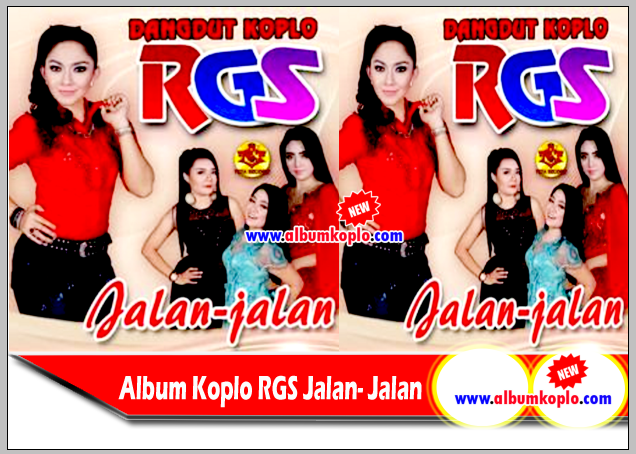 Album Koplo RGS ( Jalan - Jalan ) Full Album