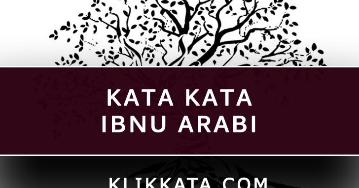 Kata Kata Ibnu Arabi Kumpulan Mutiara Puitis Dari Sang Wali Allah