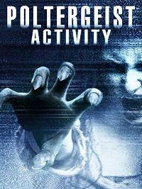 Watch Poltergeist Activity Online Free in HD