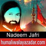 http://www.humaliwalyazadar.com/2018/09/nadeem-jafri-nohay-2019.html