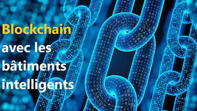 Comment la blockchain est utilisée avec les bâtiments intelligents?