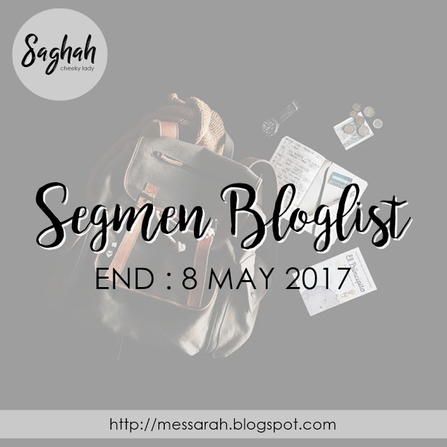 http://messarah.blogspot.my/2017/04/segmen-bloglist-by-saghah.html